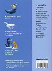 CE1 ; histoires de baleines en pourquoi et comment : la baleine qui portait la terre ; la grande peur de la petite baleine bleue ; la baleine, l'ours et le puma - 4ème de couverture - Format classique
