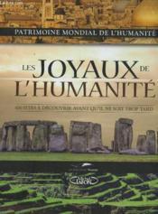 Les joyaux de l'humanité ; 100 sites à découvrir avant qu'il ne soit trop tard - Couverture - Format classique