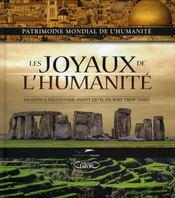 Les joyaux de l'humanité ; 100 sites à découvrir avant qu'il ne soit trop tard - Intérieur - Format classique
