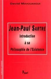 Jean-Paul Sartre : Introduction A Sa Philosophie De L'Existence - Couverture - Format classique