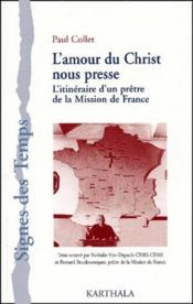L'amour du Christ nous presse ; l'itinéraire d'un prêtre de la mission de France - Couverture - Format classique
