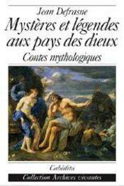 Mystères et légendes aux pays des dieux ; contes mythologiques - Intérieur - Format classique