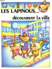 Les Lapinous... Decouvrent La Ville - Couverture - Format classique