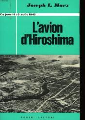L'Avion D'Hiroshima - 6 Aout 1945 - Couverture - Format classique