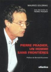 Pierre Pradier, Un Homme Sans Frontieres - Couverture - Format classique