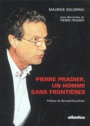 Pierre Pradier, Un Homme Sans Frontieres - Intérieur - Format classique