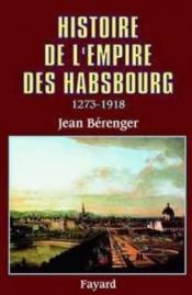 Histoire De L'Empire Des Habsbourg (1273-1918) - Couverture - Format classique