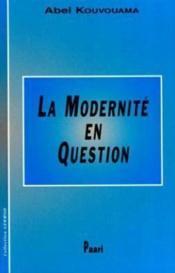 La Modernite En Question - Couverture - Format classique
