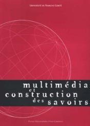 Multimedia et construction des savoirs. colloque de besancon, belfort et montbeliard, 25-28 mai 199 - Couverture - Format classique