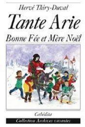 Tante Arie ; Bonne Fee Et Mere Noel - Intérieur - Format classique
