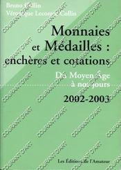 MONNAIES ET MEDAILLES : ENCHERES ET COTATIONS 2002-2003. 2. DU MOYEN AGE A NOS JOURS. MONNAIES CAROLINGIENNES, ROYALES, CONTEMPORAINES, ETRANGERES. JETONS. (Poids de 716 grammes) - Couverture - Format classique