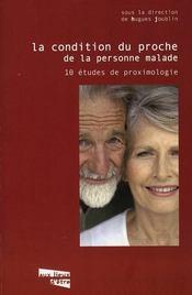 La condition du proche de la personne malade ; 10 études de proximologie - Intérieur - Format classique