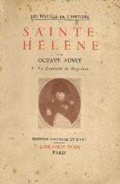 La captivité de Napoléon (Sainte Héléne tome 1) - Couverture - Format classique