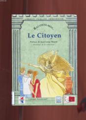 Collection Raconte Moi (Serie F 9999) Le Citoyen - Couverture - Format classique