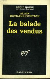 La Balade Des Vendus. Collection : Serie Noire N° 892 - Couverture - Format classique
