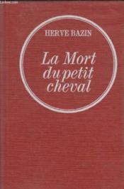 La Mort Du Petit Cheval. - Couverture - Format classique