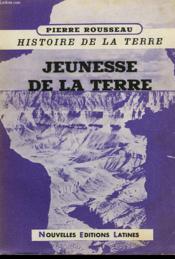 Histoire De La Terre, Ii, Jeunesse De La Terre - Couverture - Format classique