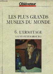 Les Plus Grands Musees Du Monde, 6. L'Ermitage, Saint-Petersbourg - Couverture - Format classique