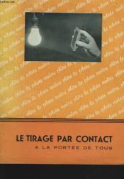 Le Tirage Par Contact A La Portee De Tous - Couverture - Format classique