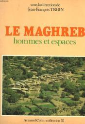 Le Maghreb, Hommes Et Espaces. - Couverture - Format classique
