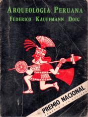Arqueologia Peruana / Vision integral - Couverture - Format classique