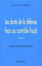Les Droits De La Defense Face Au Controle Fiscal (2e Edition) - Couverture - Format classique