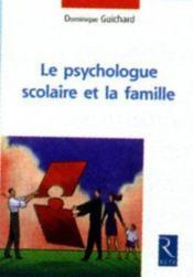 Le psychologue scolaire et la famille - Couverture - Format classique