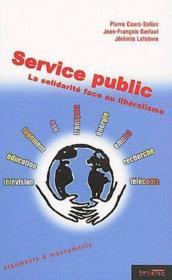 Service public ; la solidarité face au libéralisme - Couverture - Format classique