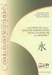 La Chine En 2020. Quelles Perspectives Pour L'Europe De La Défense ? - Couverture - Format classique