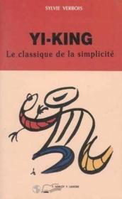 Yi-King Le Classique De La Simplicite - Couverture - Format classique