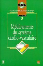 Traite de chimie thérapeutique t.3 ; médicaments du système cardiovasculaire - Couverture - Format classique