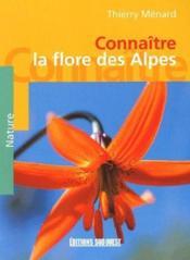 Connaître la flore des Alpes - Couverture - Format classique