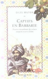 Captifs En Barbarie L Histoire Extraordinairedes Esclaves Europeens En Terre D I - Intérieur - Format classique