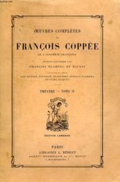 Oeuvres Completes De Francois Coppee, Theatre, Tome Ii - Couverture - Format classique