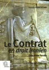 Le Contrat En Droit Iranien ; Execution Forcee - Couverture - Format classique