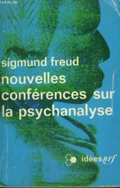 Nouvelles Conferences Sur La Psychanalyse. Collection : Idees N° 247 - Couverture - Format classique