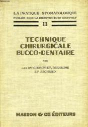 La Pratique Stomatologique, Iii, Technique Chirurgicale Bucco-Dentaire - Couverture - Format classique