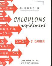 Calculons Rapidement - 3e Cahier - Couverture - Format classique
