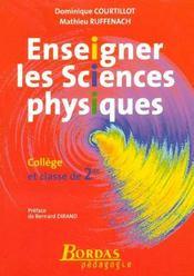Enseigner les sciences physiques ; collège et classe de 2nde (édition 2004) - Intérieur - Format classique