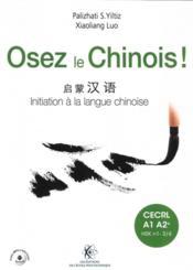Osez le chinois : initiation à la langue chinoise : cahier d'exercices et corrigés inclus - Couverture - Format classique