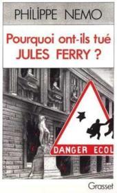 Pourquoi ont-ils tue jules ferry ? - Couverture - Format classique