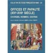 Offices et papauté (XIVe-XVIIe siècle) ; charges, hommes, destins - Couverture - Format classique