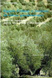 Rapports D'Echange Et Mutations Des Filieres Agro-Alimentaires ; Modes De Coordination Dans La Filiere D'Huile D'Olive - Intérieur - Format classique