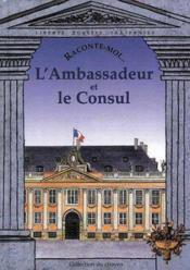RACONTE-MOI... ; l'ambassadeur et le consul - Couverture - Format classique