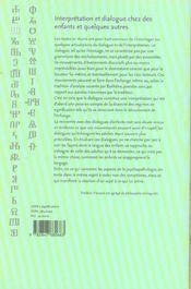 Interpretation et dialogue chez des enfants et quelques autres. recue il d'articles, 1988-1995 - 4ème de couverture - Format classique