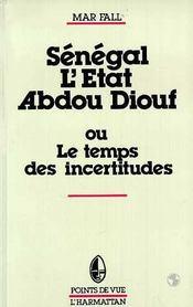 Senegal L'Etat Abdou Diouf Ou Le Temps Des ... - Couverture - Format classique
