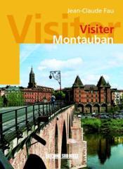 Visiter montauban - Couverture - Format classique