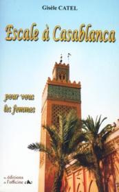 Escale à Casablanca ; pour vous les femmes - Couverture - Format classique