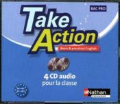 TAKE ACTION ; anglais ; bac pro 3 ans ; A2 B1 ; 4 CD audio collectifs (édition 2009) - Couverture - Format classique