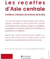 Les Recettes D'Asie Centrale ; Traditions Culinaires De La Route De La Soie - 4ème de couverture - Format classique